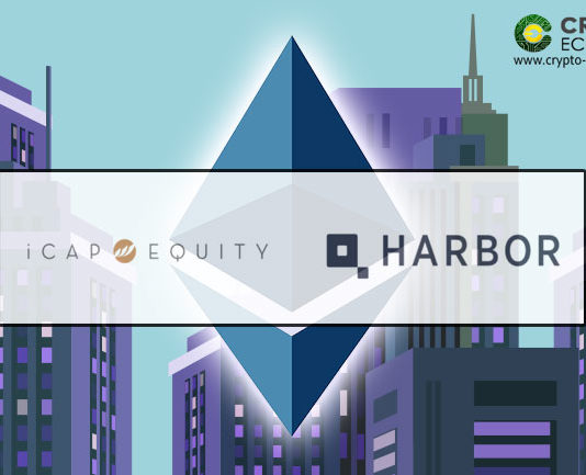 Ethereum [ETH] – Harbor Partners with iCap Equity to Offer Tokenized Real Estate Funds Worth $100M on Ethereum Blockchain